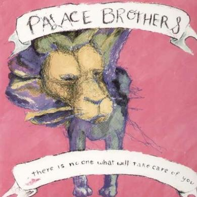 Palace Brothers THERE IS NO ONE WHAT WILL TAKE CARE OF YOU Vinyl Record
