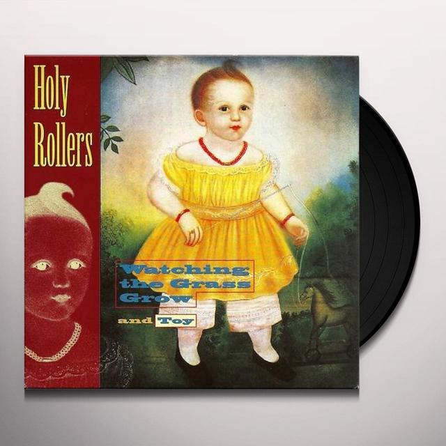 Holy Rollers WATCHING THE GRASS GROW Vinyl Record