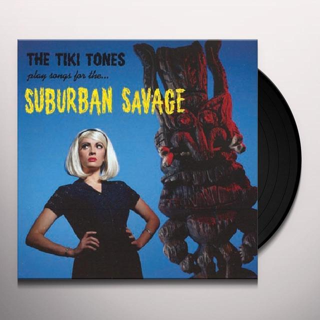 Tiki Tones SUBURBAN SAVAGES Vinyl Record