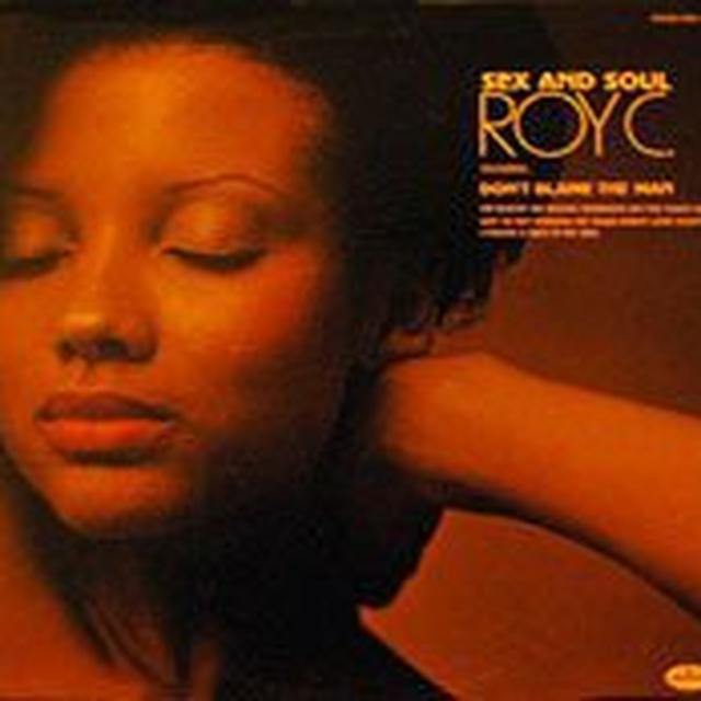 Roy C SEX & SOUL Vinyl Record