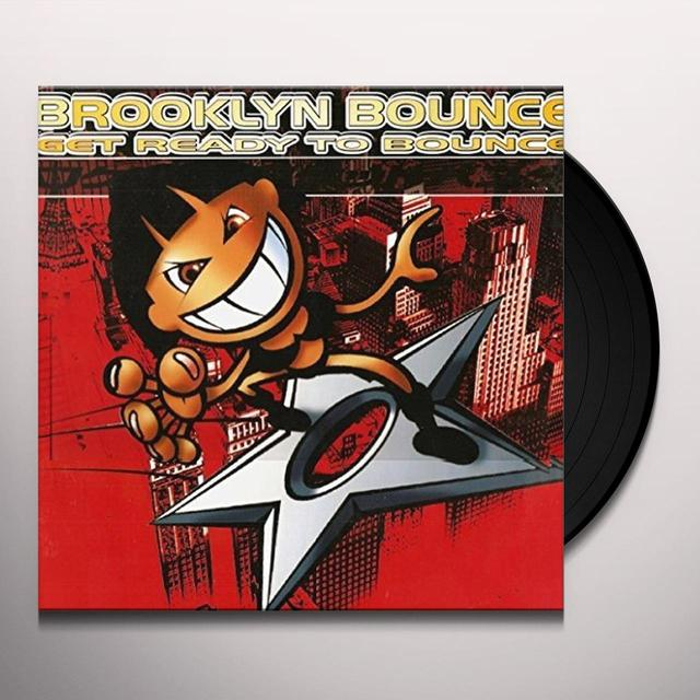Brooklyn Bounce GET READY TO BOUNCE Vinyl Record