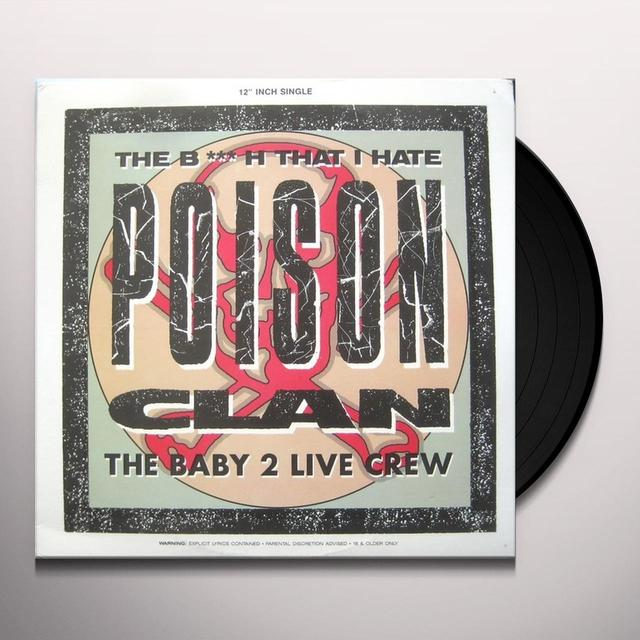 Poison Clan BITCH THAT I HATE Vinyl Record