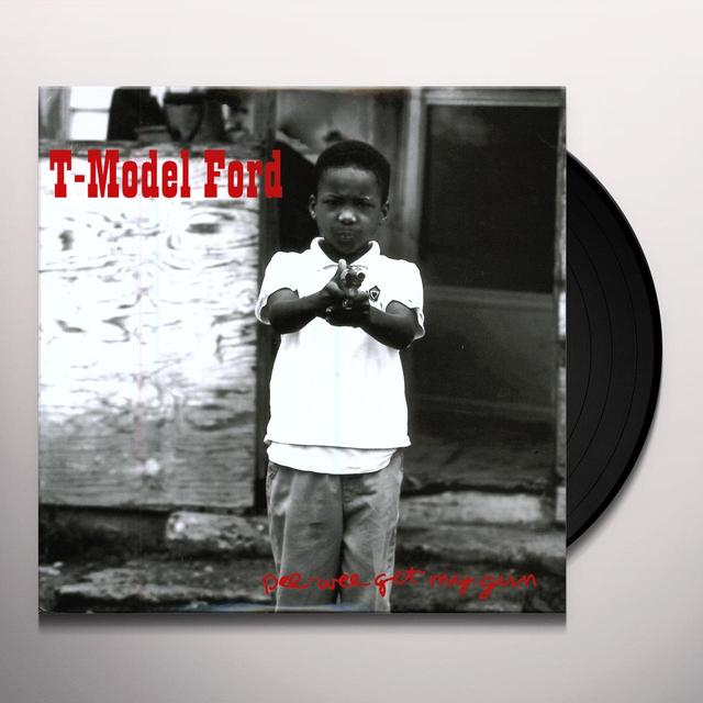 T-Model Ford PEE WEE GET MY GUN Vinyl Record