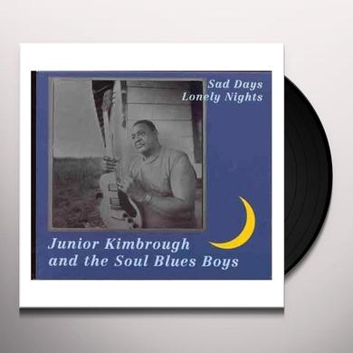 Junior Kimbrough and the Soul Blues Boys SAD DAYS LONELY NIGHTS Vinyl Record