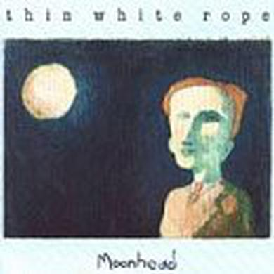 Thin White Rope MOONHEAD Vinyl Record