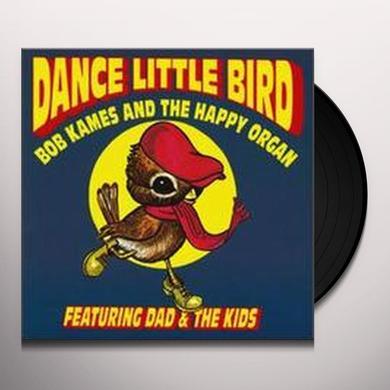 Bob Happy Organ Dad Rames & The Kids DANCE LITTLE BIRD Vinyl Record