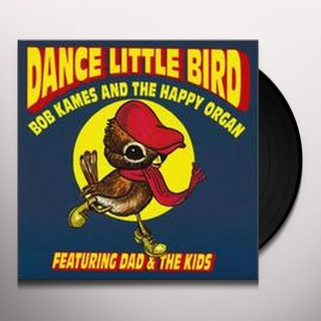 Bob Happy Organ Dad Rames & The Kids DANCE LITTLE BIRD Vinyl Record
