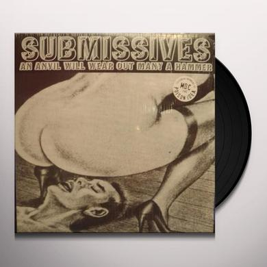 Submissives ANVIL WILL WEAR OUT MANY A HAMMER Vinyl Record