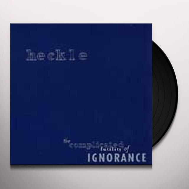 Heckle COMPLICATED FUTILITY OF IGNORANCE Vinyl Record