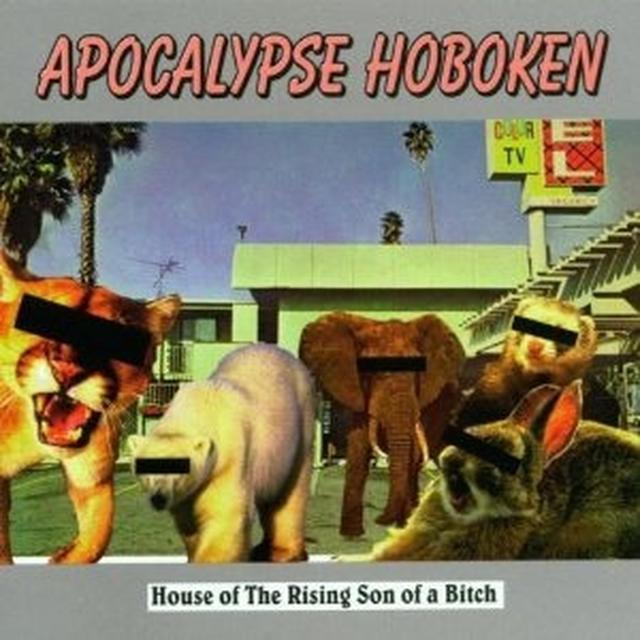 Apocalypse Hoboken HOUSE OF THE RISING SON OF A BITCH Vinyl Record
