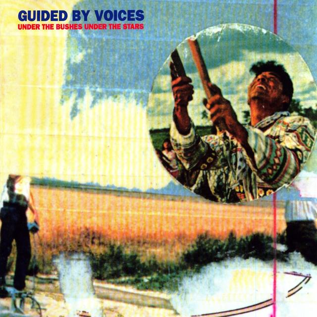 Guided By Voices UNDER THE BUSHES UNDER THE STARS Vinyl Record