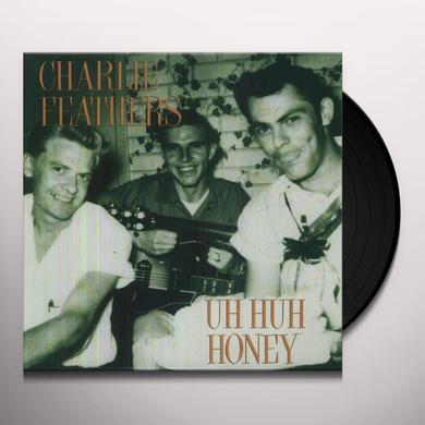 Charlie Feathers UH HUH HONEY Vinyl Record