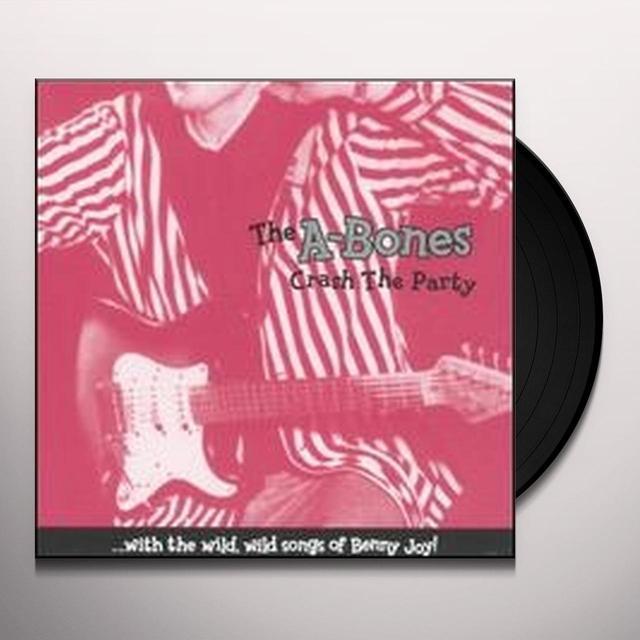A-Bones CRASH THE PARTY Vinyl Record