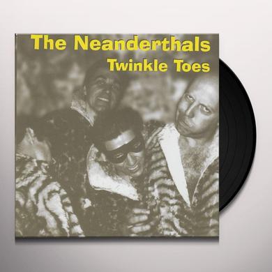 Neanderthals TWINKLE TOES Vinyl Record