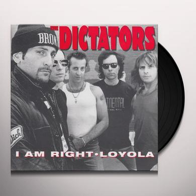 Dictators I AM RIGHT / LOYOLA Vinyl Record