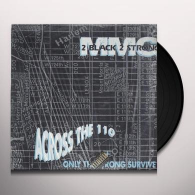 2 Black 2 Strong & Mmg ACROSS THE 110 Vinyl Record