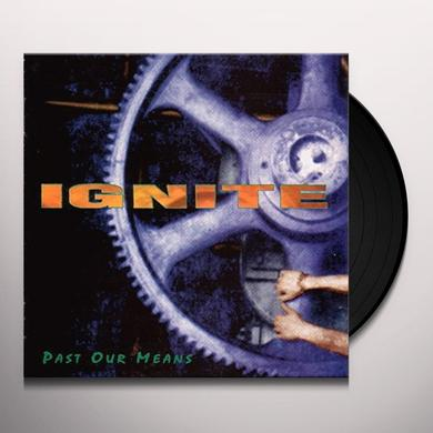 Ignite PAST OUR MEANS Vinyl Record