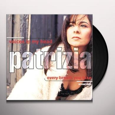 Patrizzia VOICES IN MY HEAD (X2) / EVERY BREATH YOU TAKE (X3 Vinyl Record