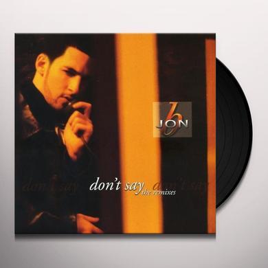 Jon B DON'T SAY (X7) Vinyl Record