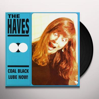 Haves COAL BLACK / LUBE NOW Vinyl Record
