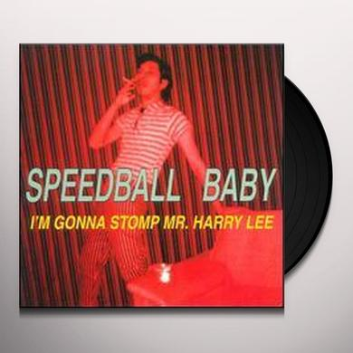 Speedball Baby I'M GONNA STOMP MR HARRY LEE Vinyl Record