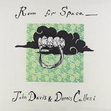 John Davis / Dennis Callaci ROOM FOR SPACE Vinyl Record