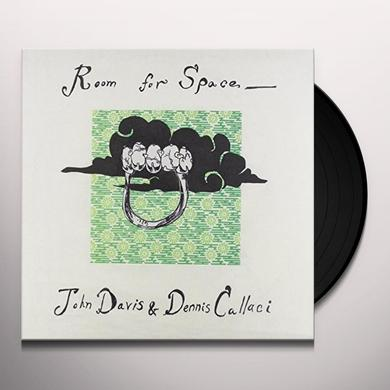 John Davis / Dennis Callaci ROOM FOR SPACE Vinyl Record
