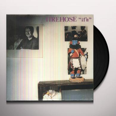 Firehose IF'N Vinyl Record