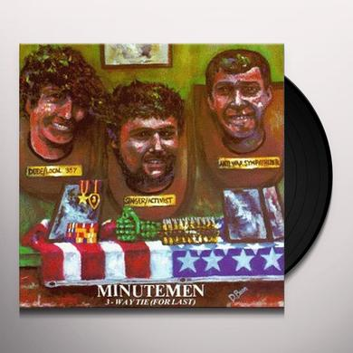 Minutemen 3 WAY TIE FOR LAST Vinyl Record