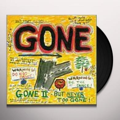 GONE II - BUT NEVER TOO GONE Vinyl Record