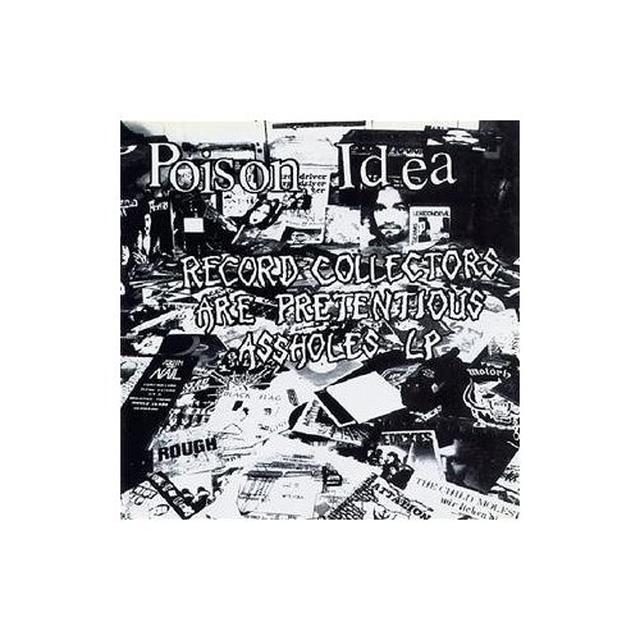 Poison Idea RECORD COLLECTORS ARE PRETENTIOUS ASSHOLES Vinyl Record