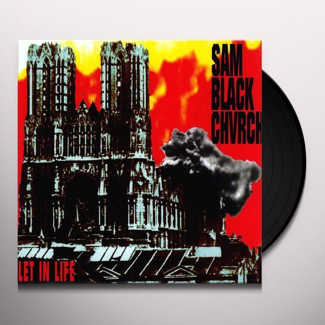 Sam Black Church LET IN LIFE Vinyl Record