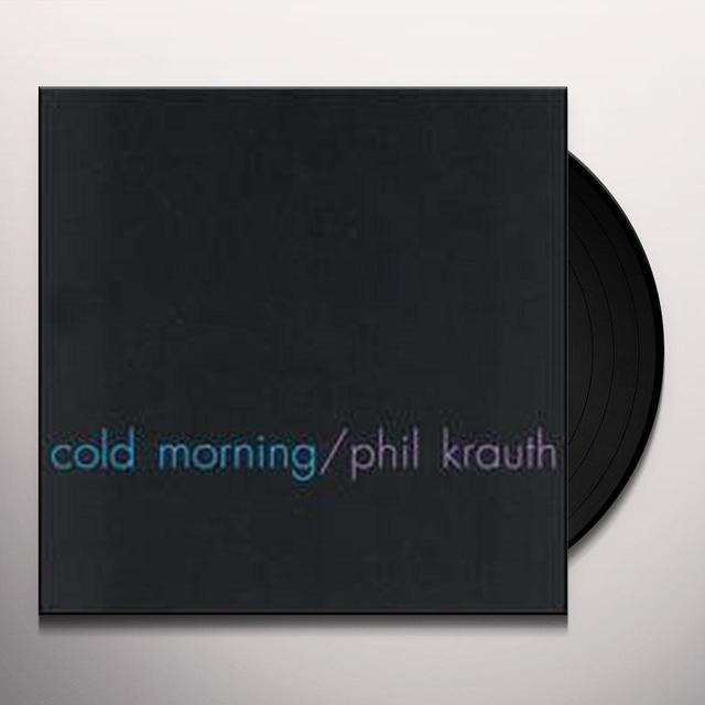 Phil Krauth COLD MORNING Vinyl Record
