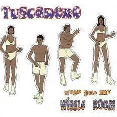 Tuscadero STEP INTO MY WIGGLE ROOM Vinyl Record