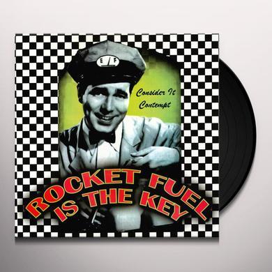 Rocket Fuel Is The Key CONSIDER IT CONTEMPT Vinyl Record