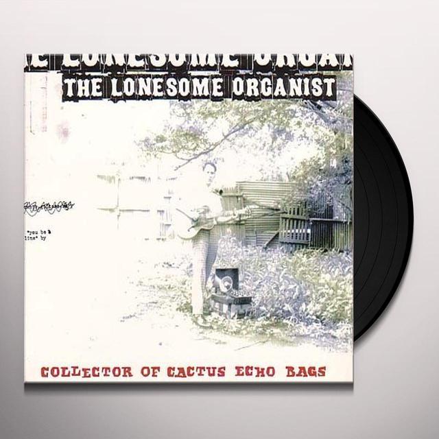Lonesome Organist COLLECTOR OF CACTUS ECHO BAG (W/ FLIP BOOK) Vinyl Record