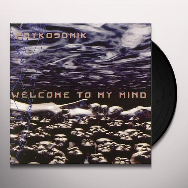 Psykosonik WELCOME TO MY MIND Vinyl Record