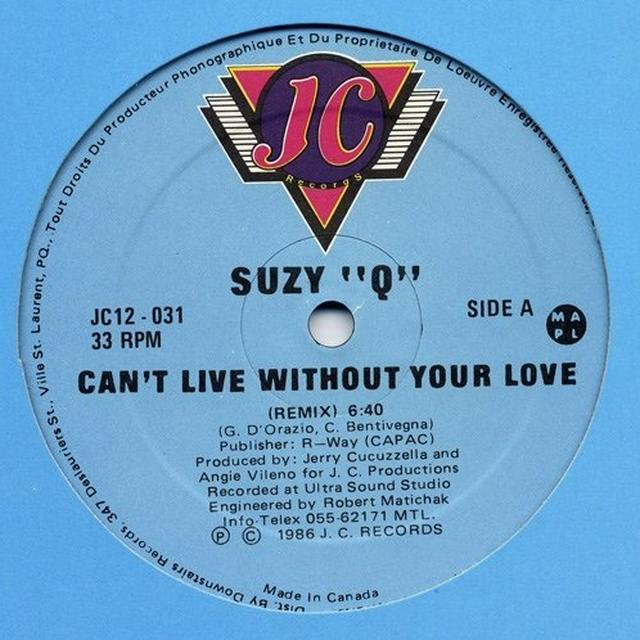 Suzy Q CAN'T LIVE WITHOUT YOUR LOVE Vinyl Record - Canada Import