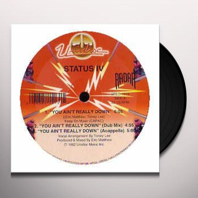 Status Iv YOU AIN'T REALLY DOWN Vinyl Record