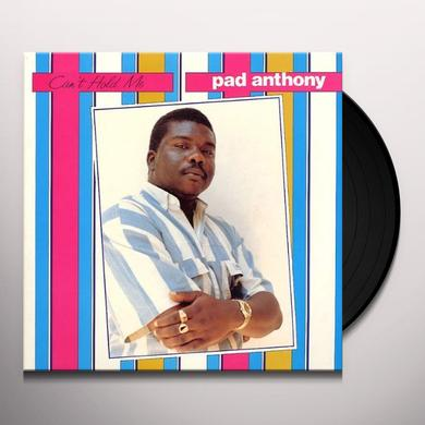 Pad Anthony CAN'T HOLD ME Vinyl Record