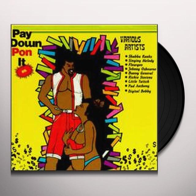 PAY DOWN PON IT / VARIOUS (Vinyl)