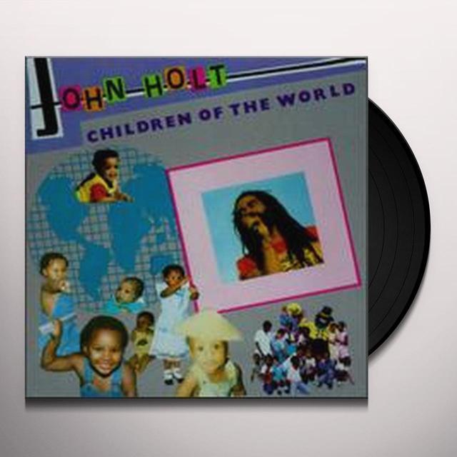 John Holt CHILDREN OF THE WORLD Vinyl Record