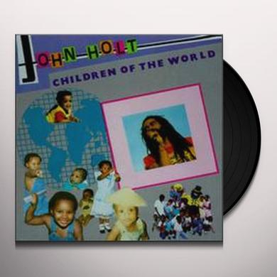 John Holt CHILDREN OF THE WORLD Vinyl Record