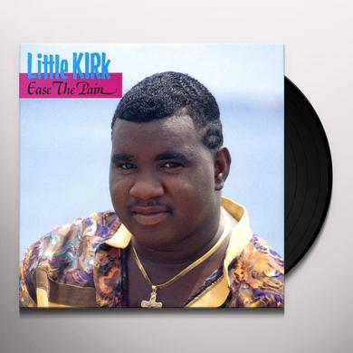 Little Kirk EASE THE PAIN Vinyl Record
