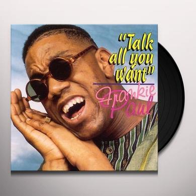 Frankie Paul TALK ALL YOU WANT Vinyl Record