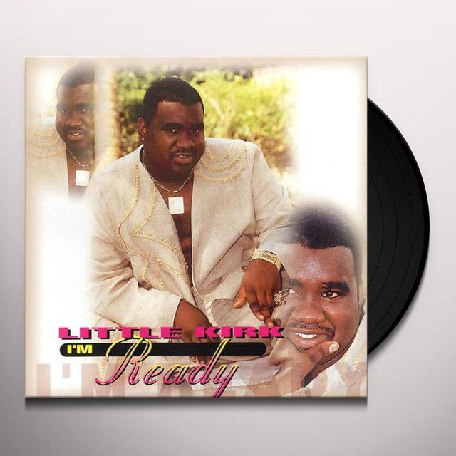 Little Kirk I'M READY Vinyl Record