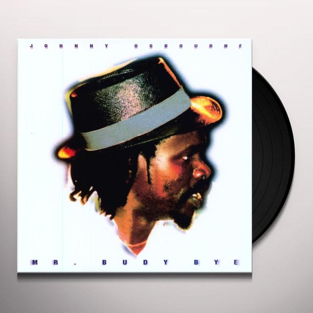 Johnny Osbourne MR BUDY BYE Vinyl Record
