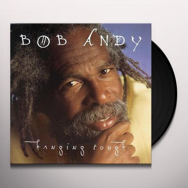 Bob Andy HANGING TOUGH Vinyl Record