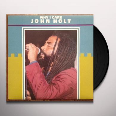 John Holt WHY I CARE Vinyl Record