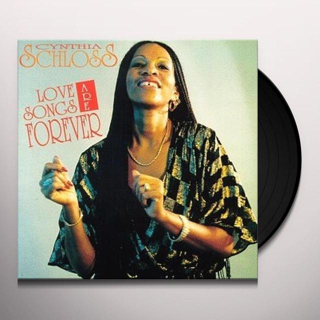 Cynthia Schloss LOVE SONGS ARE FOREVER (Vinyl)